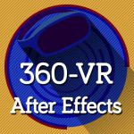 realite virtuelle et after effects